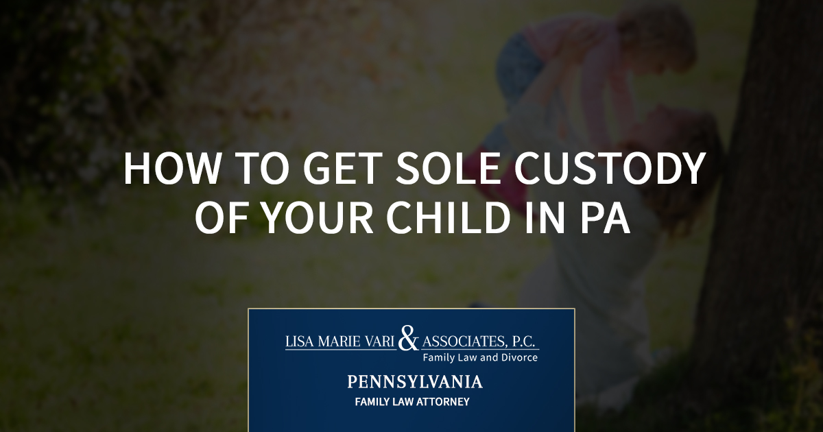 How to Obtain Sole Custody of Your Child in PA
