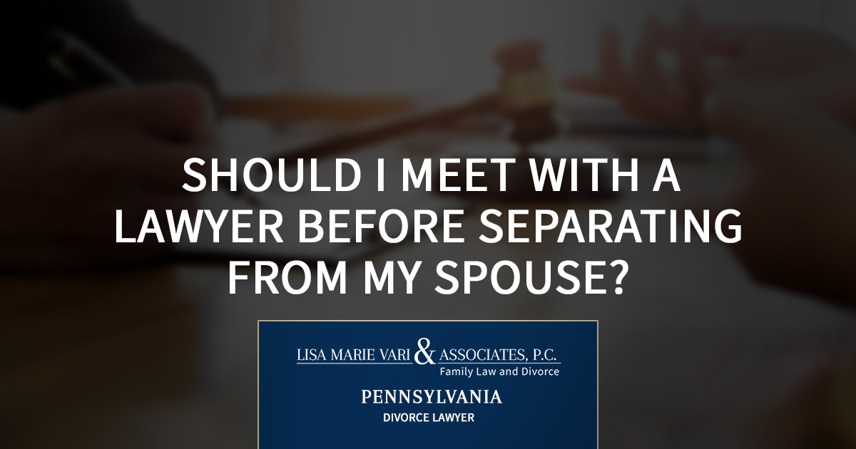 Should I Meet with a Lawyer before Separating from My Spouse?