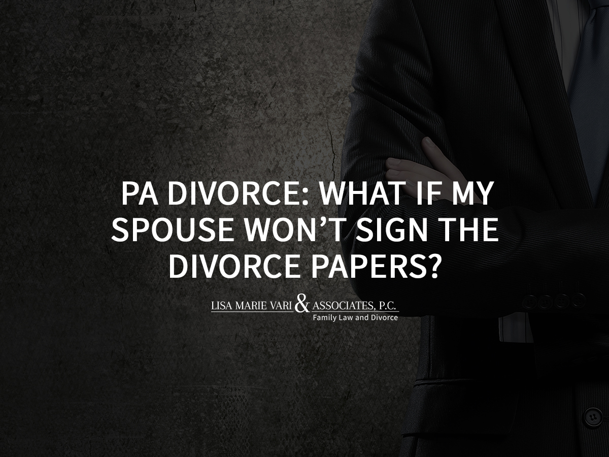 PA Divorce: What if My Spouse Will Not Sign the Divorce Papers?
